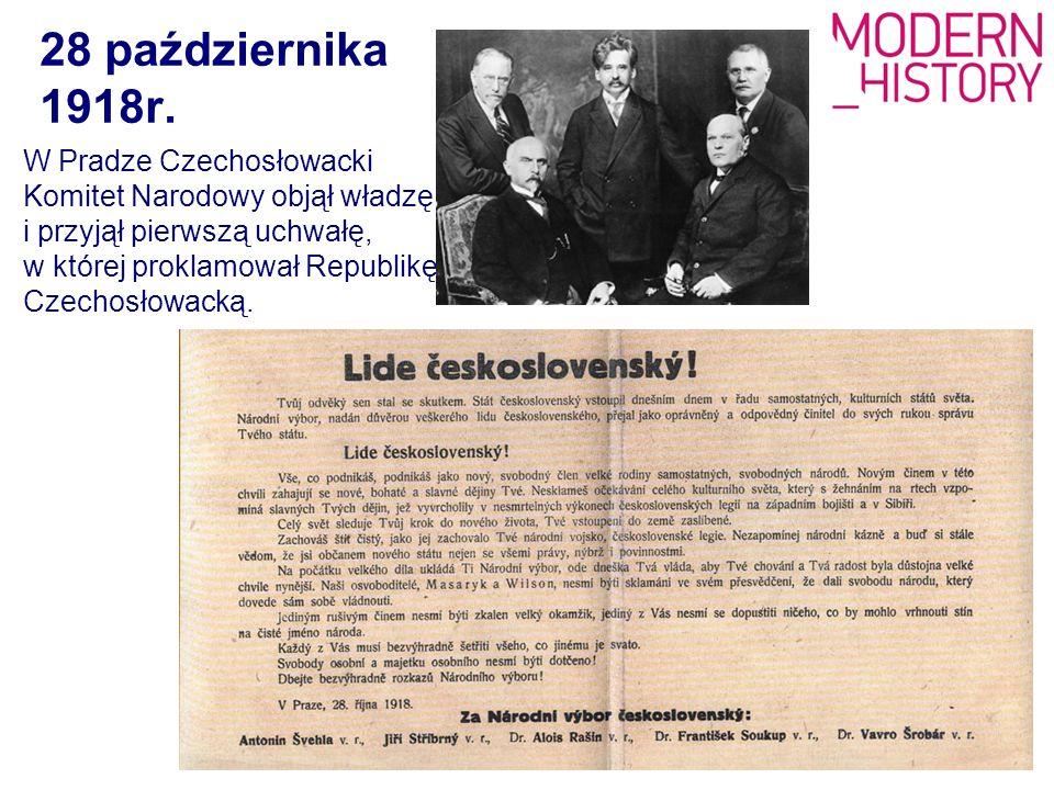 28 października 1918r. W Pradze Czechosłowacki Komitet Narodowy objął władzę i przyjął pierwszą uchwałę, w której proklamował Republikę Czechosłowacką
