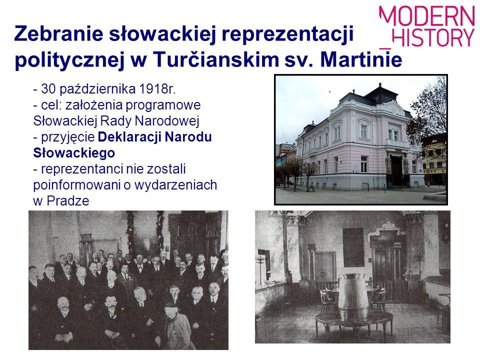 Zebranie słowackiej reprezentacji politycznej w Turčianskim sv. Martinie - 30 października 1918r. - cel: założenia programowe Słowackiej Rady Narodowe