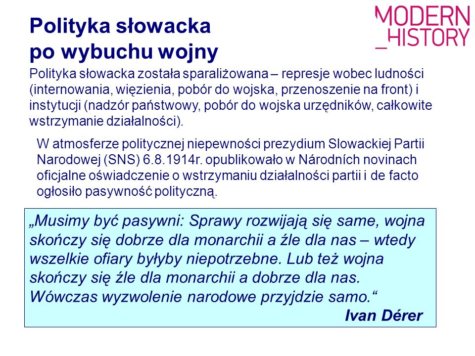 Polityka słowacka została sparaliżowana – represje wobec ludności (internowania, więzienia, pobór do wojska, przenoszenie na front) i instytucji (nadz