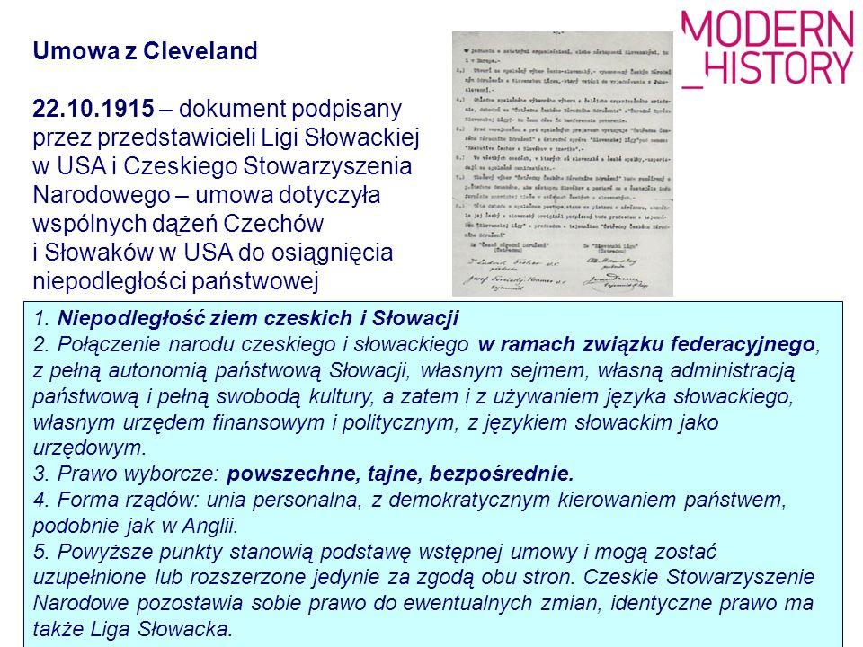 Umowa z Cleveland 22.10.1915 – dokument podpisany przez przedstawicieli Ligi Słowackiej w USA i Czeskiego Stowarzyszenia Narodowego – umowa dotyczyła