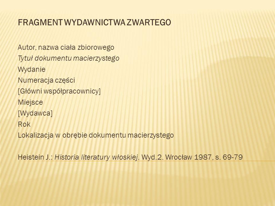 FRAGMENT WYDAWNICTWA ZWARTEGO Autor, nazwa ciała zbiorowego Tytuł dokumentu macierzystego Wydanie Numeracja części [Główni współpracownicy] Miejsce [W