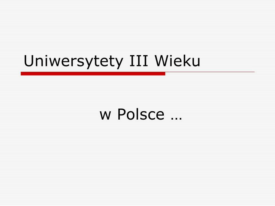 Uniwersytety III Wieku w Polsce …