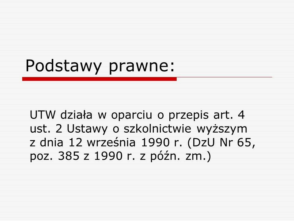 Podstawy prawne: UTW działa w oparciu o przepis art.
