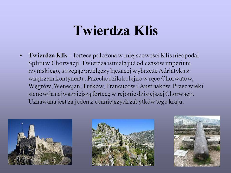 Twierdza Klis Twierdza Klis – forteca położona w miejscowości Klis nieopodal Splitu w Chorwacji. Twierdza istniała już od czasów imperium rzymskiego,