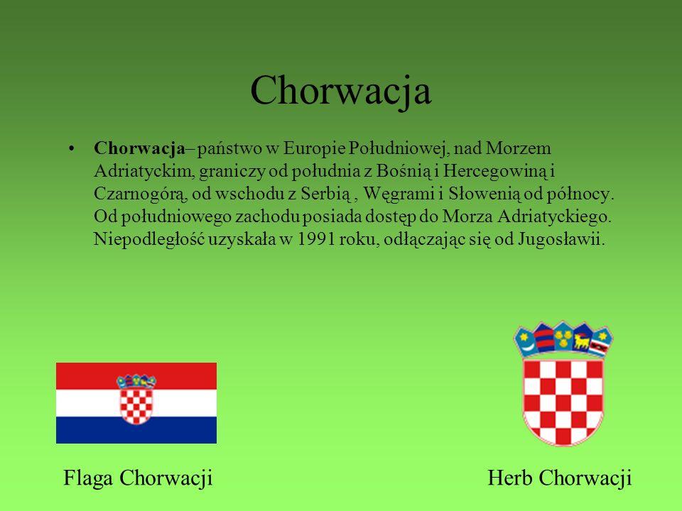 Chorwacja Chorwacja– państwo w Europie Południowej, nad Morzem Adriatyckim, graniczy od południa z Bośnią i Hercegowiną i Czarnogórą, od wschodu z Serbią, Węgrami i Słowenią od północy.