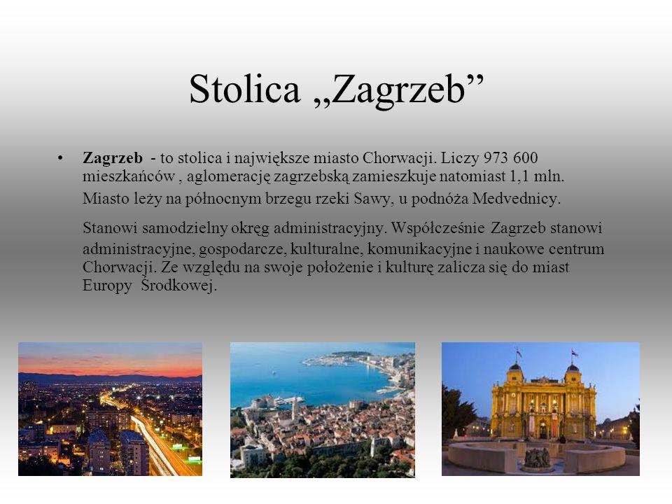 """Stolica """"Zagrzeb"""" Zagrzeb - to stolica i największe miasto Chorwacji. Liczy 973 600 mieszkańców, aglomerację zagrzebską zamieszkuje natomiast 1,1 mln."""