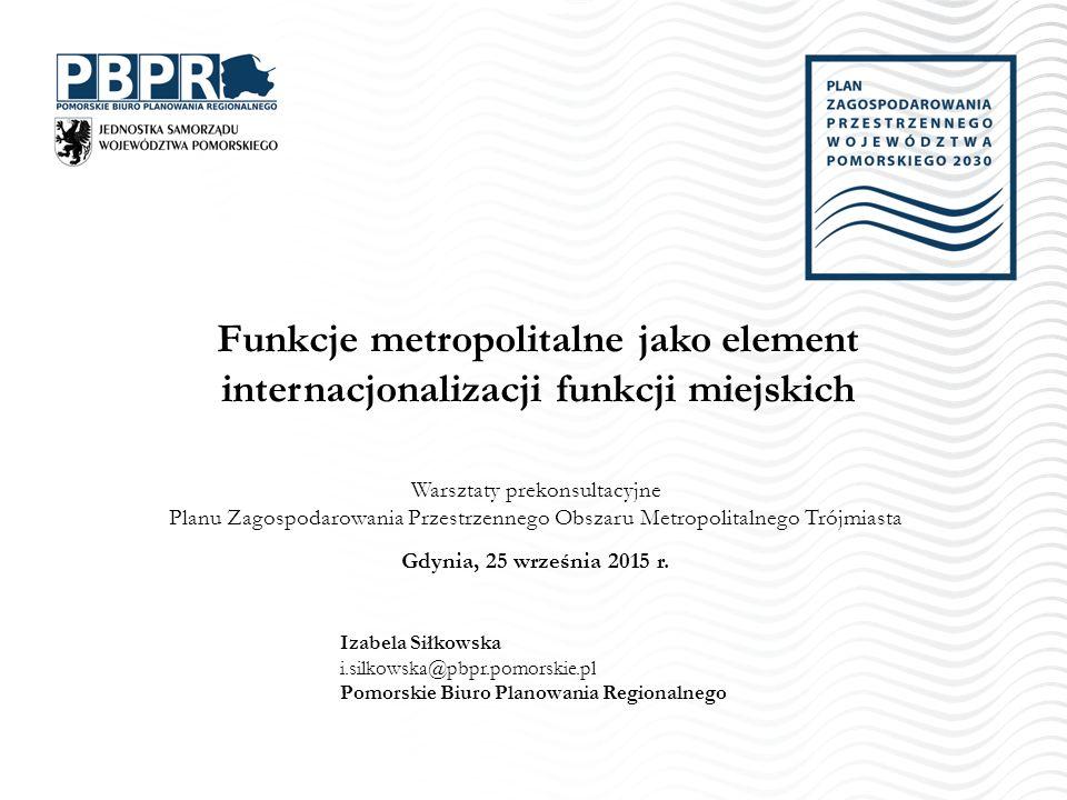 1.Uwarunkowania zewnętrze – benchmarking potencjalnych obszarów metropolitalnych w Polsce 2.Uwarunkowania wewnętrze rozwoju: ─funkcji metropolitalnych w OM ─strategicznych terenów rozwojowych w OM 3.Wyzwania postawione w PZPOM 2030