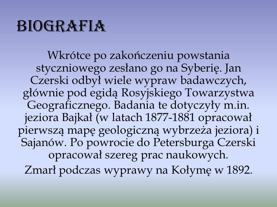 Biografia Wkrótce po zakończeniu powstania styczniowego zesłano go na Syberię. Jan Czerski odbył wiele wypraw badawczych, głównie pod egidą Rosyjskieg