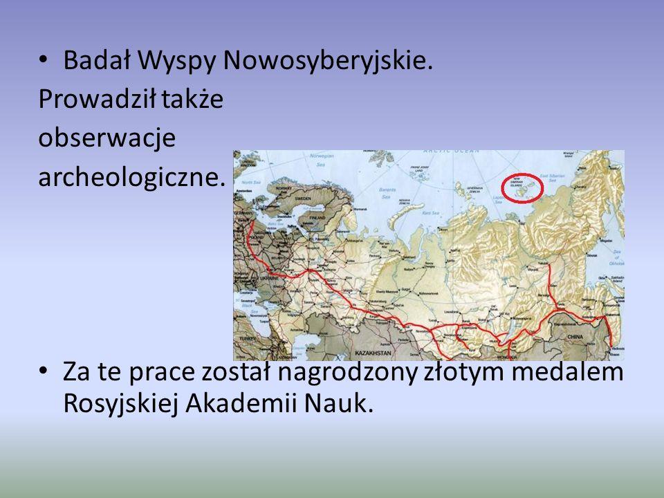 Badał Wyspy Nowosyberyjskie. Prowadził także obserwacje archeologiczne. Za te prace został nagrodzony złotym medalem Rosyjskiej Akademii Nauk.