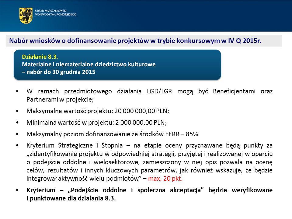 """W ramach przedmiotowego działania LGD/LGR mogą być Beneficjentami oraz Partnerami w projekcie; Maksymalna wartość projektu: 20 000 000,00 PLN; Minimalna wartość w projektu: 2 000 000,00 PLN; Maksymalny poziom dofinansowanie ze środków EFRR – 85% Kryterium Strategiczne I Stopnia – na etapie oceny przyznawane będą punkty za """"zidentyfikowanie projektu w odpowiedniej strategii, przyjętej i realizowanej w oparciu o podejście oddolne i wielosektorowe, zamieszczony w niej opis pozwala na ocenę celów, rezultatów i innych kluczowych parametrów, jak również wskazuje, że będzie integrował aktywność wielu podmiotów – max."""