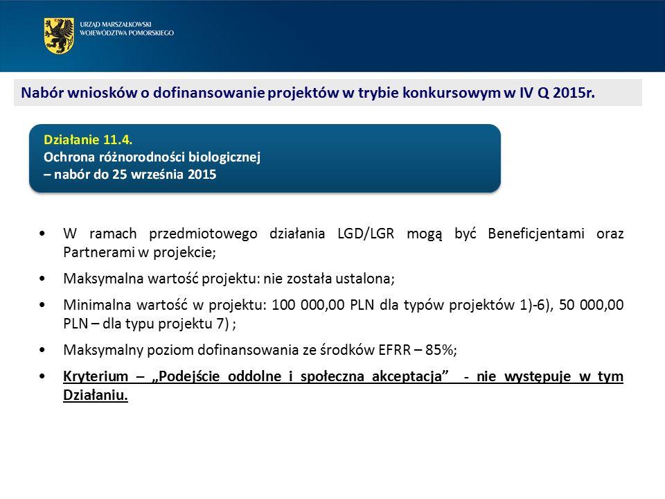 """W ramach przedmiotowego działania LGD/LGR mogą być Beneficjentami oraz Partnerami w projekcie; Maksymalna wartość projektu: nie została ustalona; Minimalna wartość w projektu: 100 000,00 PLN dla typów projektów 1)-6), 50 000,00 PLN – dla typu projektu 7) ; Maksymalny poziom dofinansowania ze środków EFRR – 85%; Kryterium – """"Podejście oddolne i społeczna akceptacja - nie występuje w tym Działaniu."""