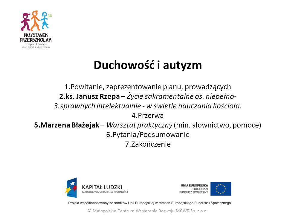 Duchowość i autyzm 1.Powitanie, zaprezentowanie planu, prowadzących 2.ks.