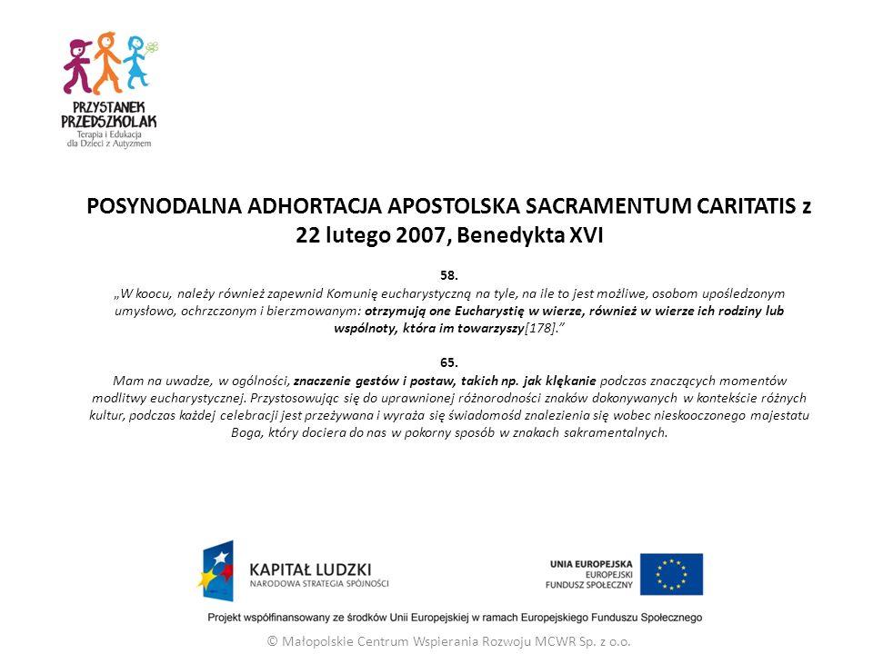 POSYNODALNA ADHORTACJA APOSTOLSKA SACRAMENTUM CARITATIS z 22 lutego 2007, Benedykta XVI 58.