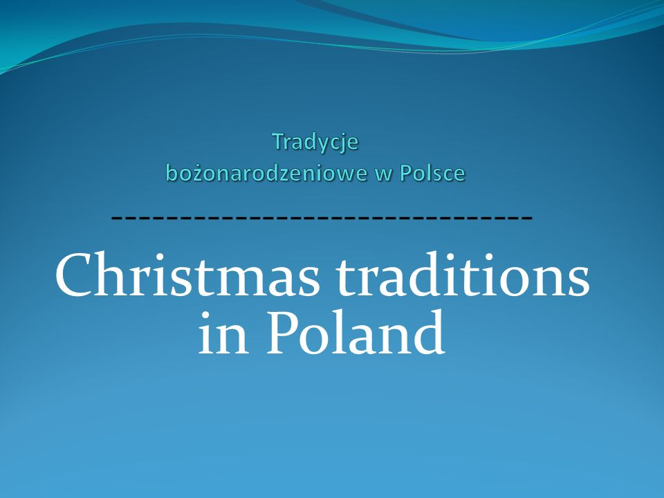 ------------------------------- Christmas traditions in Poland