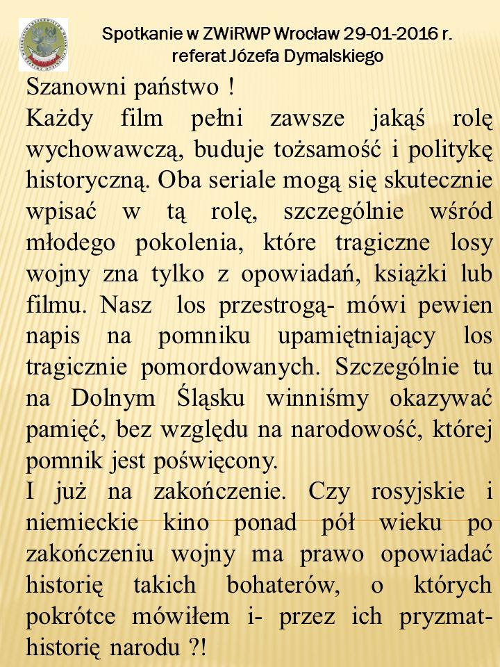 Spotkanie w ZWiRWP Wrocław 29-01-2016 r. referat Józefa Dymalskiego Szanowni państwo .