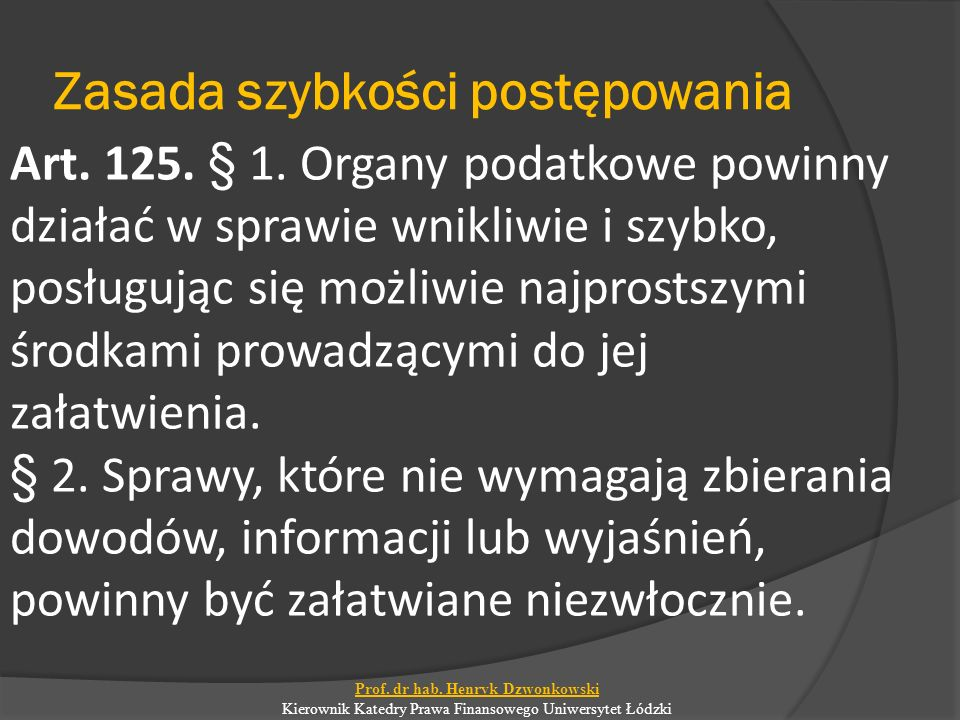 Zasada szybkości postępowania Art. 125. § 1.