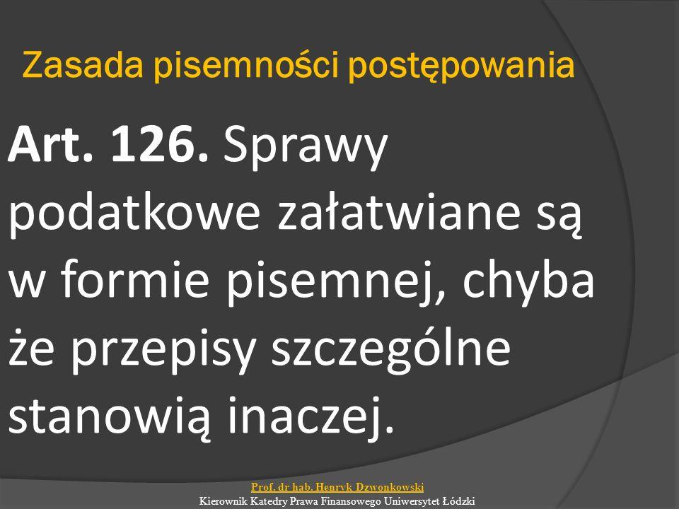 Zasada pisemności postępowania Art. 126.