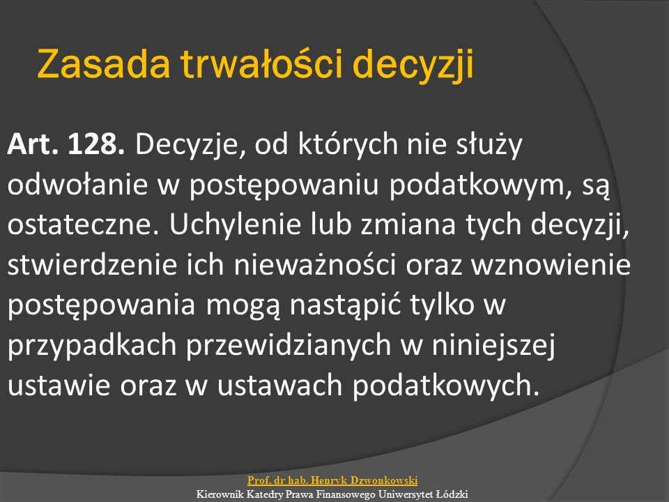Zasada trwałości decyzji Art.128.