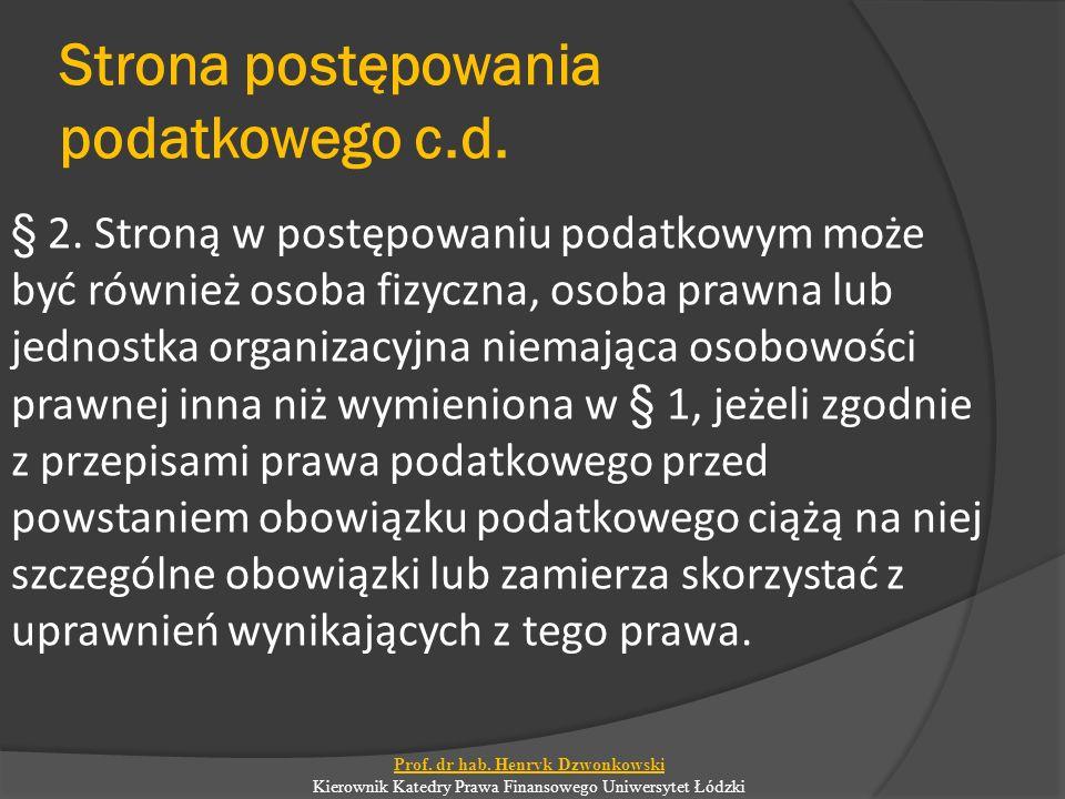 Strona postępowania podatkowego c.d.§ 2.