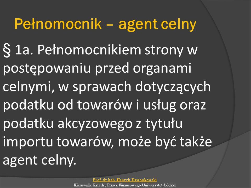 Pełnomocnik – agent celny § 1a.