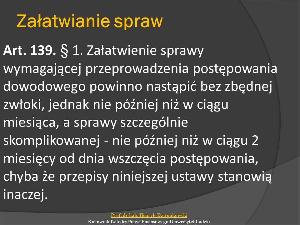 Załatwianie spraw Art.139. § 1.