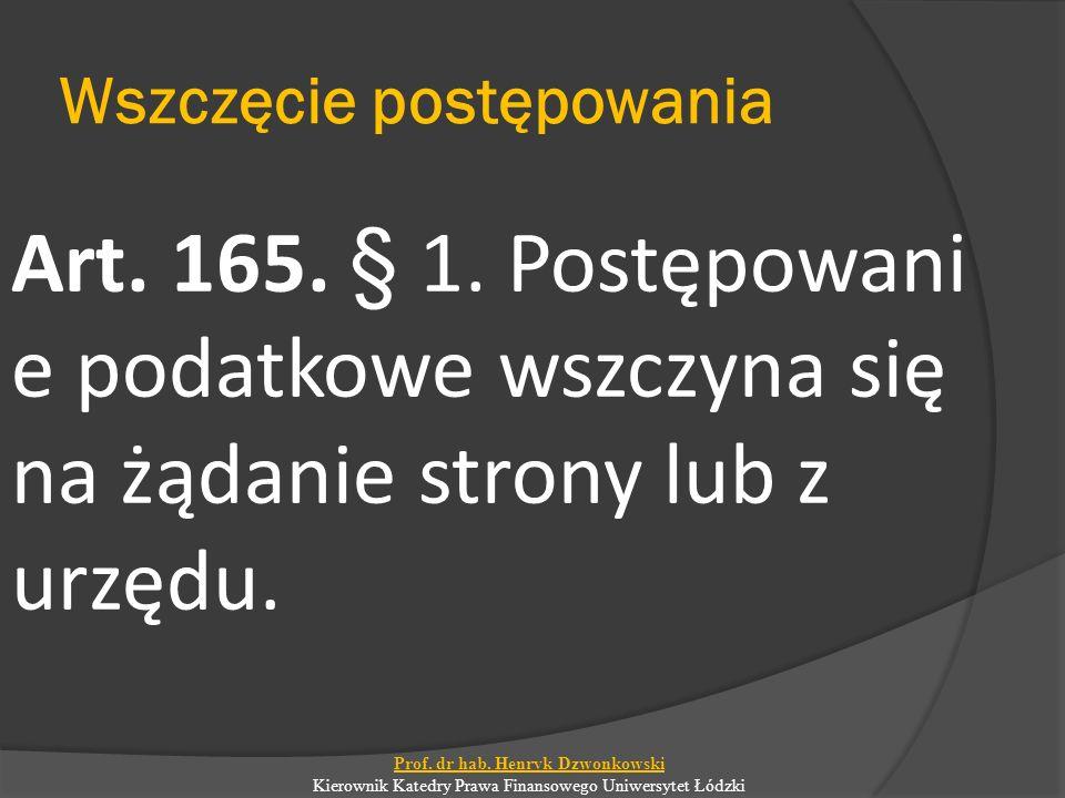 Wszczęcie postępowania Art. 165. § 1.