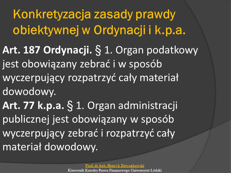 Konkretyzacja zasady prawdy obiektywnej w Ordynacji i k.p.a.