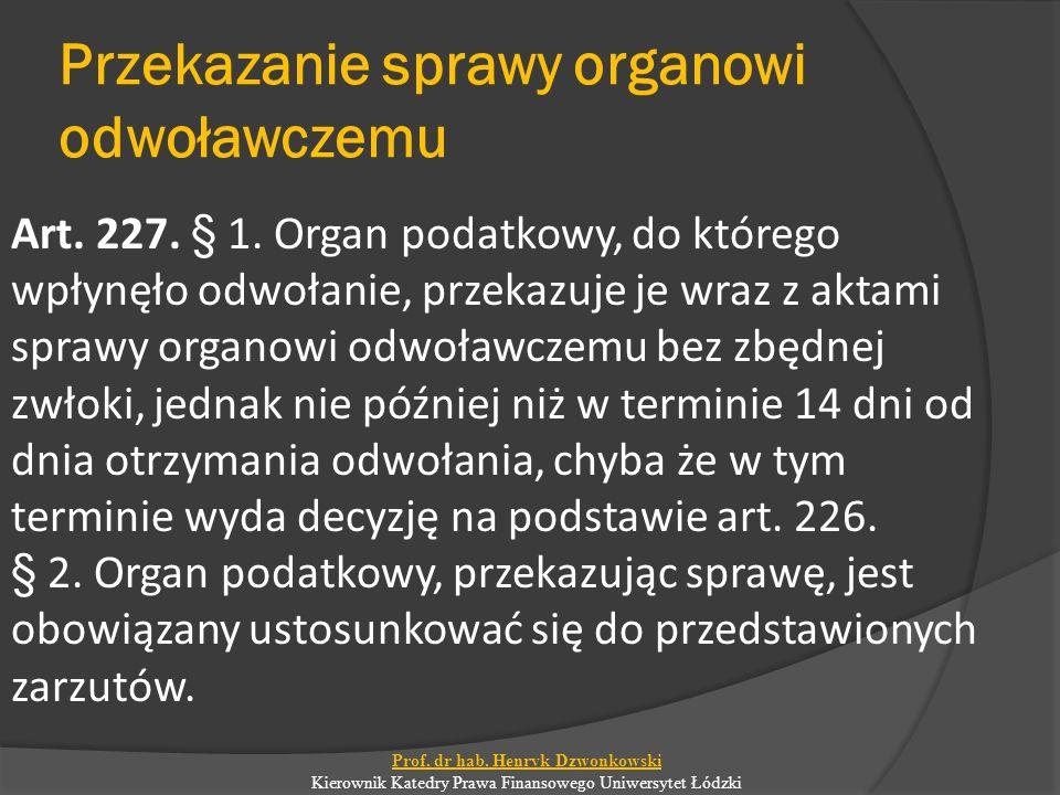 Przekazanie sprawy organowi odwoławczemu Art. 227.