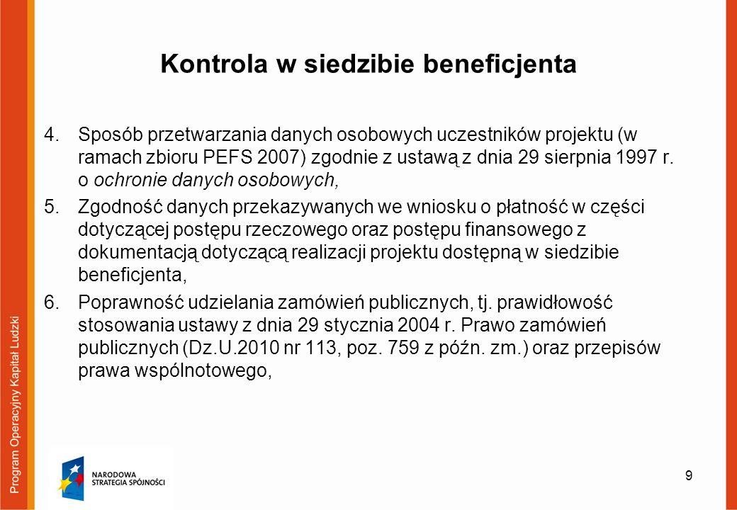 Ewentualne skutki kontroli uchybienia/wydatki niekwalifikowane Przykładowo nieprawidłowością w projektach PO KL może być: - naruszenie przepisów w zakresie ustawy PZP, - naruszenie zasady konkurencyjności określonej w Wytycznych w zakresie kwalifikowania wydatków w ramach PO KL, - udzielenie wsparcia niekwalifikowalnym uczestnikom projektu (w tym brak dokumentów potwierdzających kwalifikowalność uczestników projektu), - finansowanie w ramach projektu wydatków niezwiązanych z realizacją zadania/projektu, - celowe ujmowanie tych samych dokumentów księgowych we wnioskach o płatność (w szczególności wykryte podczas kontroli IW.