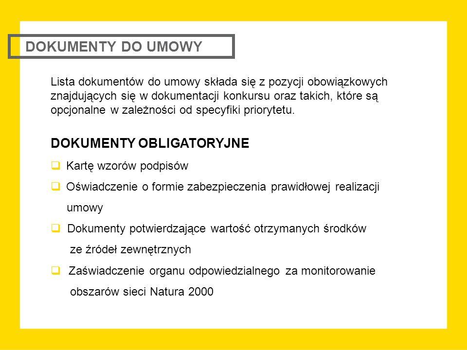 DOKUMENTY DO UMOWY Lista dokumentów do umowy składa się z pozycji obowiązkowych znajdujących się w dokumentacji konkursu oraz takich, które są opcjonalne w zależności od specyfiki priorytetu.