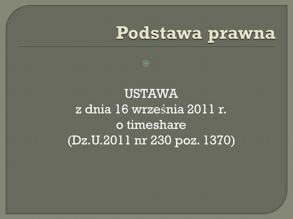  USTAWA z dnia 16 wrze ś nia 2011 r. o timeshare (Dz.U.2011 nr 230 poz. 1370)