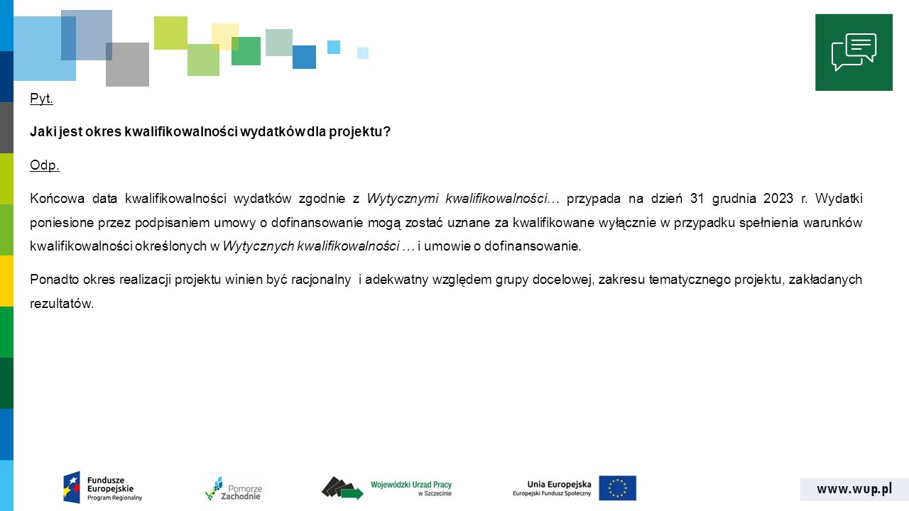 www.wup.pl Pyt. Jaki jest okres kwalifikowalności wydatków dla projektu.