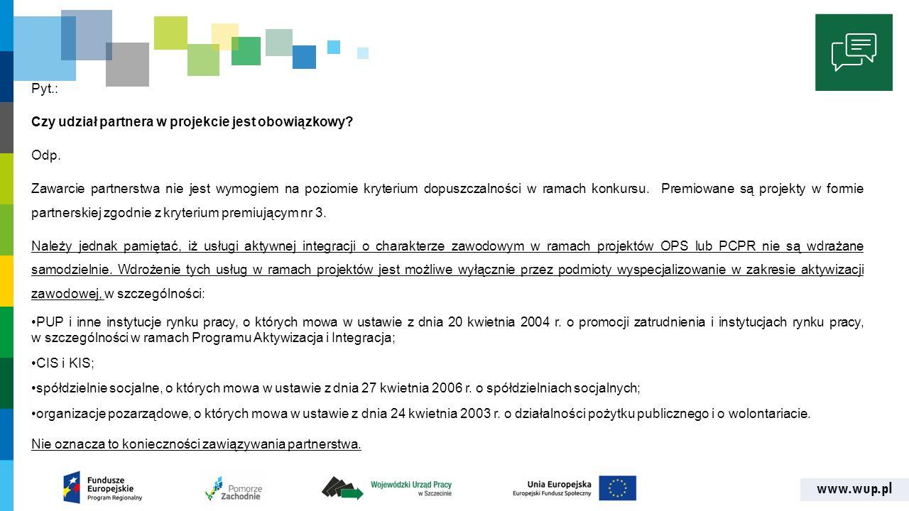 www.wup.pl Pyt.: Czy udział partnera w projekcie jest obowiązkowy.