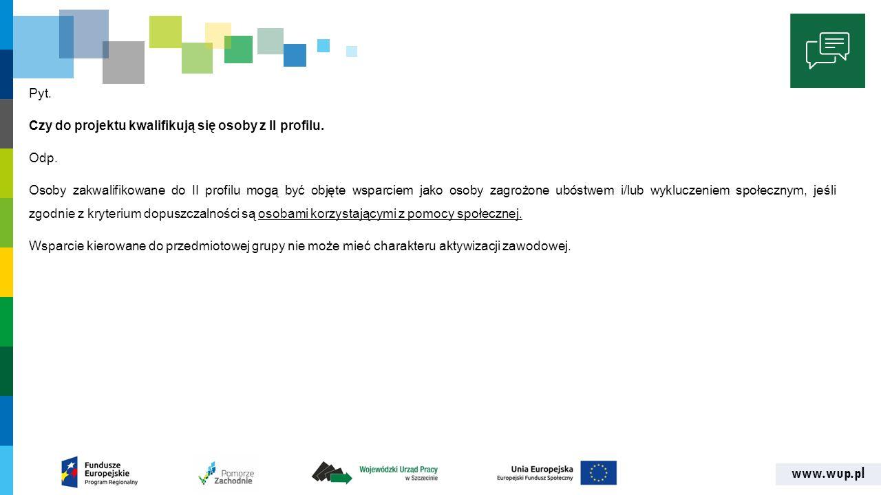 www.wup.pl Pyt. Czy do projektu kwalifikują się osoby z II profilu.