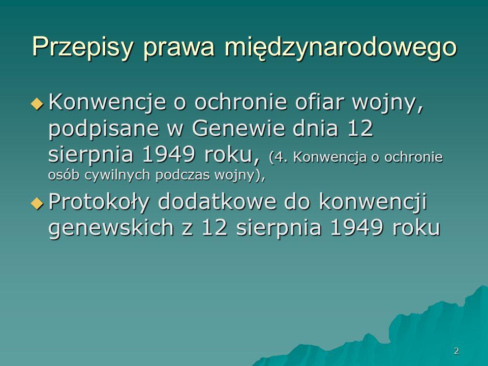 2 Przepisy prawa międzynarodowego  Konwencje o ochronie ofiar wojny, podpisane w Genewie dnia 12 sierpnia 1949 roku, (4.