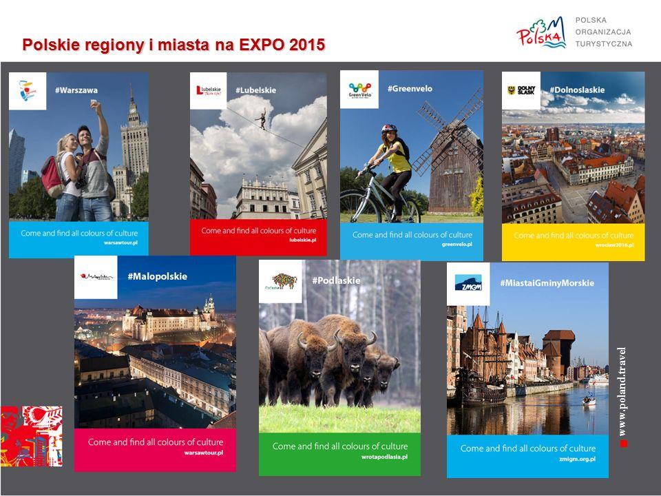 www.poland.travel Polskie regiony i miasta na EXPO 2015