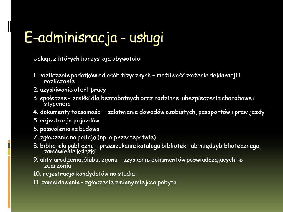 E-adminisracja - usługi Usługi, z których korzystają obywatele: 1.
