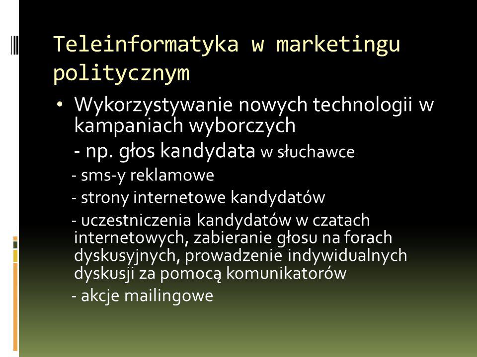 Teleinformatyka w marketingu politycznym Wykorzystywanie nowych technologii w kampaniach wyborczych - np.