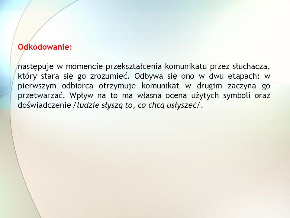 LITERATURA: 1.T.Retter: Codzienna komunikacja w pedagogice, Warszawa 2001.