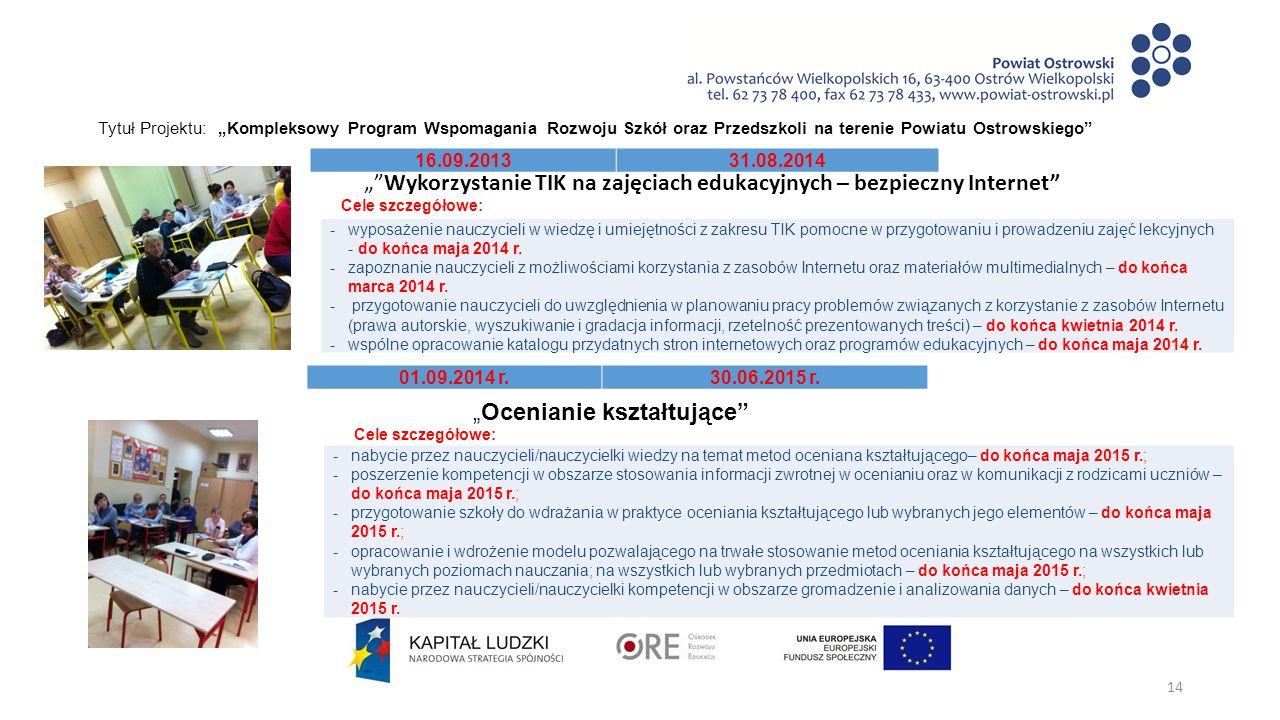 """Tytuł Projektu: """"Kompleksowy Program Wspomagania Rozwoju Szkół oraz Przedszkoli na terenie Powiatu Ostrowskiego 01.09.2014 r.30.06.2015 r."""