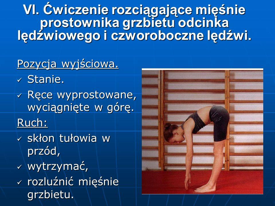 VI. Ćwiczenie rozciągające mięśnie prostownika grzbietu odcinka lędźwiowego i czworoboczne lędźwi.