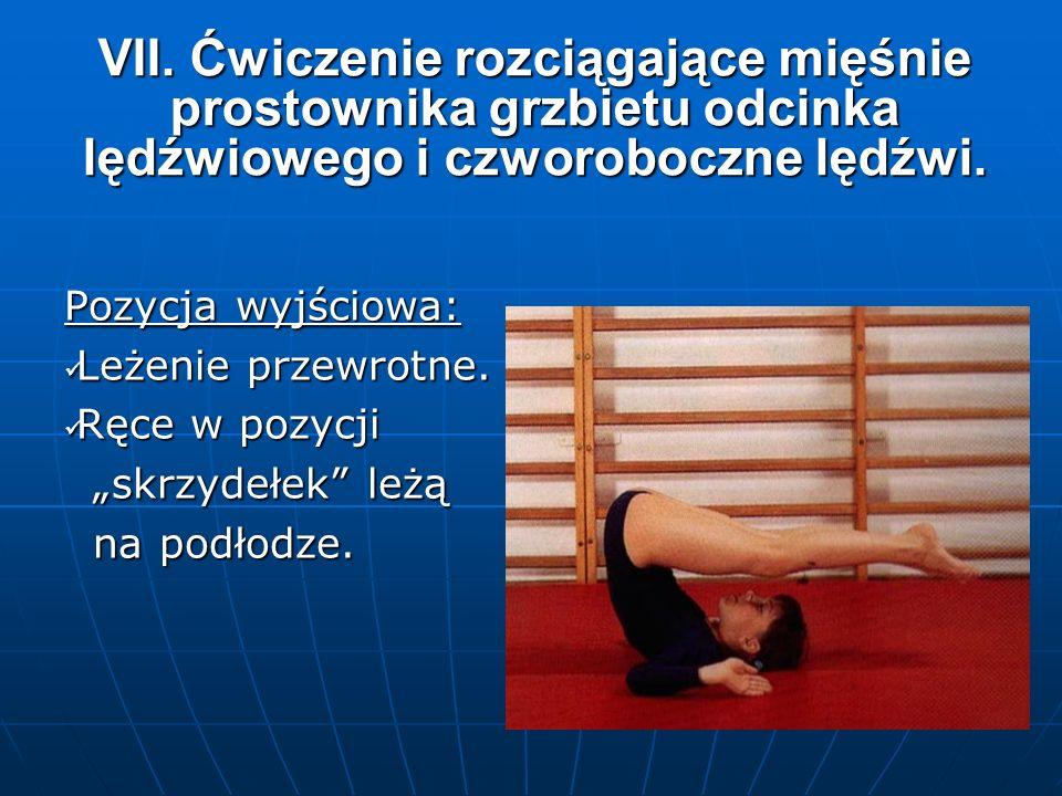 VII. Ćwiczenie rozciągające mięśnie prostownika grzbietu odcinka lędźwiowego i czworoboczne lędźwi.