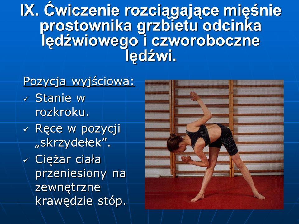 IX. Ćwiczenie rozciągające mięśnie prostownika grzbietu odcinka lędźwiowego i czworoboczne lędźwi.