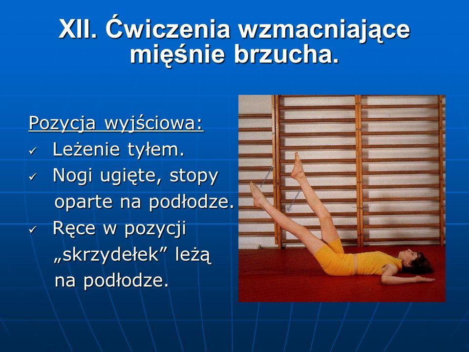 XII. Ćwiczenia wzmacniające mięśnie brzucha. Pozycja wyjściowa: Leżenie tyłem.