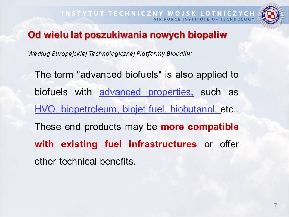 7 Od wielu lat poszukiwania nowych biopaliw Według Europejskiej Technologicznej Platformy Biopaliw The term