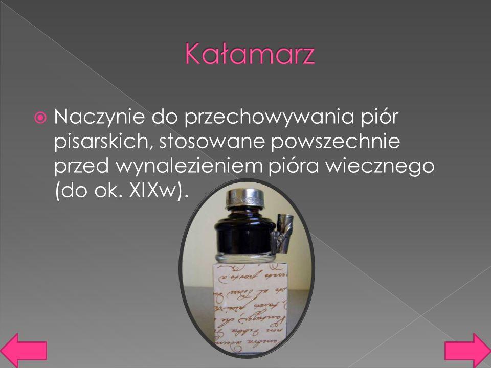  Naczynie do przechowywania piór pisarskich, stosowane powszechnie przed wynalezieniem pióra wiecznego (do ok.
