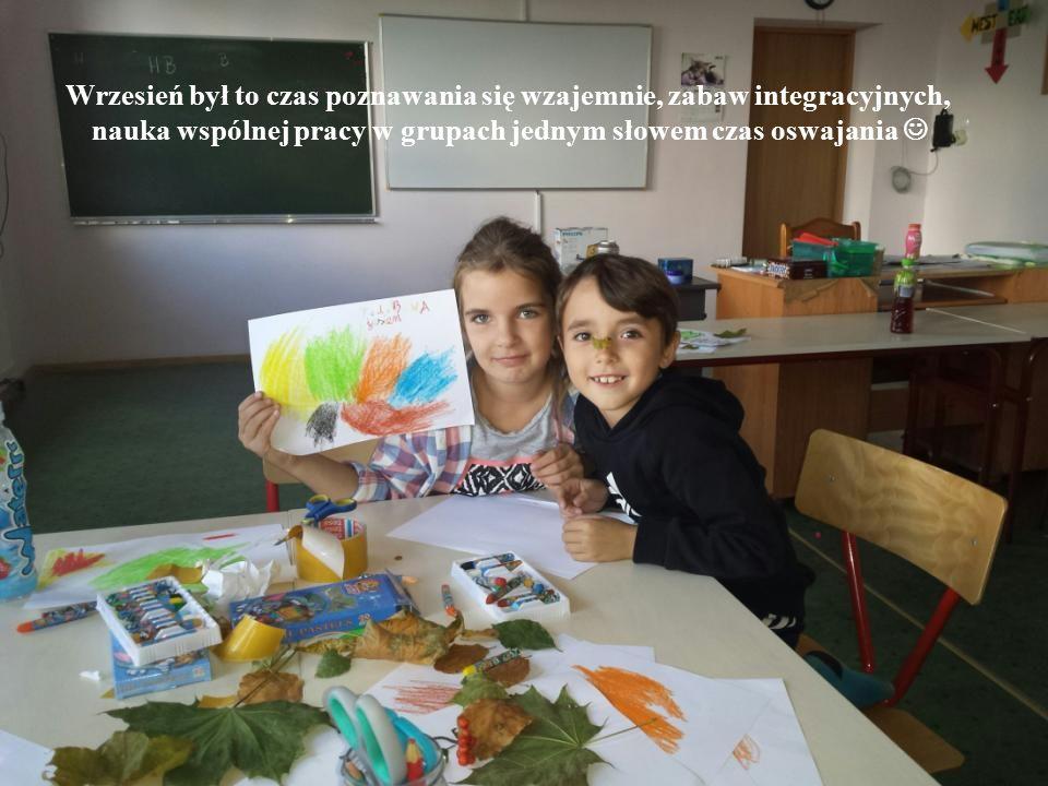 Wrzesień był to czas poznawania się wzajemnie, zabaw integracyjnych, nauka wspólnej pracy w grupach jednym słowem czas oswajania