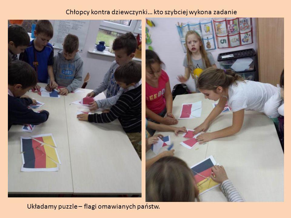 Chłopcy kontra dziewczynki… kto szybciej wykona zadanie Układamy puzzle – flagi omawianych państw.
