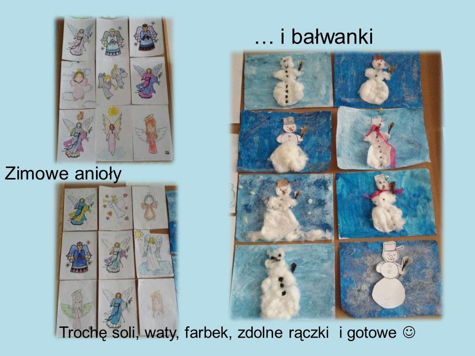 Zimowe anioły … i bałwanki Trochę soli, waty, farbek, zdolne rączki i gotowe