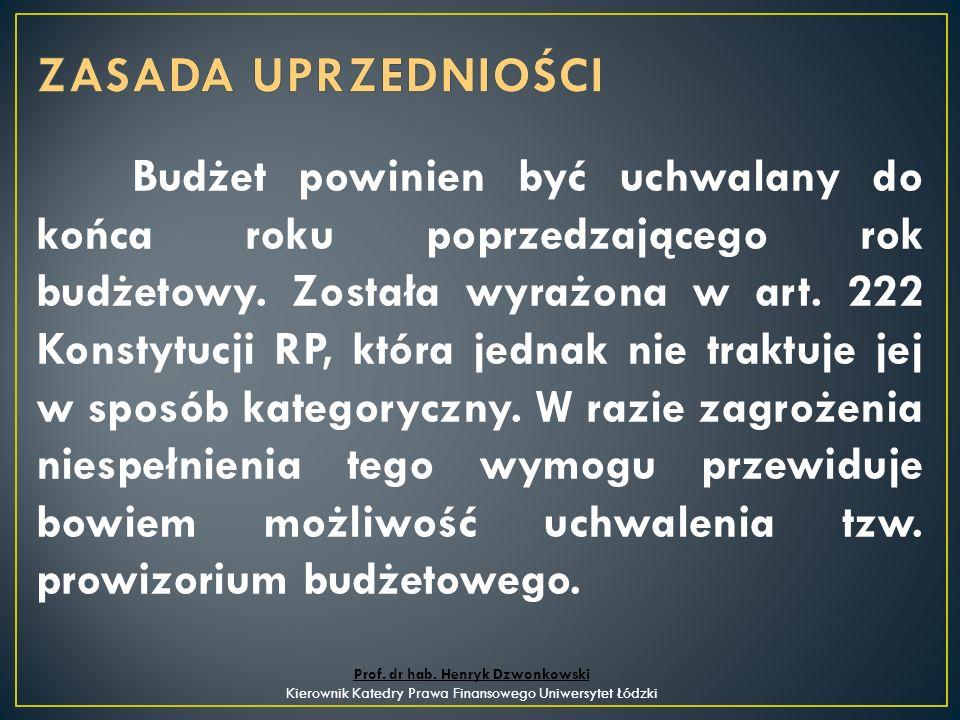 Budżet powinien być uchwalany do końca roku poprzedzającego rok budżetowy.